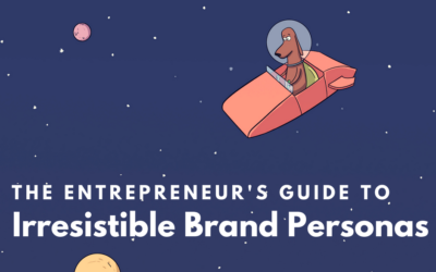 The Entrepreneur's Guide to Irresistible Brand Personas